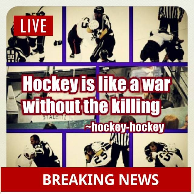 Hockey is like a war without killing